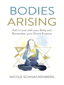 Bodies Arising: Fall in Love with your Body and Remember your Divine Essence