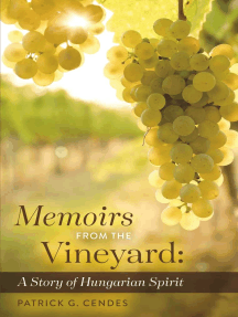 Memoirs from the Vineyard: A Story of Hungarian Spirit