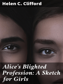 Alice's Blighted Profession: A Sketch for Girls