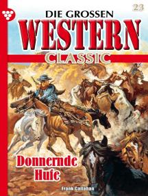 Die großen Western Classic 23 – Western: Donnernde Hufe