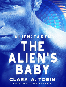 Alien: Taken - The Alien's Baby: Alien Abduction Romance