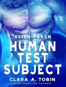 Alien: Taken - Human Test Subject: Alien Abduction Romance