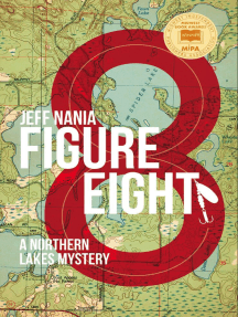Figure Eight: A Northern Lakes Mystery: John Cabrelli Northern Lakes Mysteries, #1