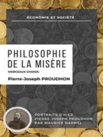 Philosophie de la misère - Morceaux Choisis: Portraits d'Hier : Pierre-Joseph Proudhon par Maurice Harmel