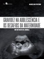 Gravidez na adolescência e os desafios da maternidade: Um retrato de Angola