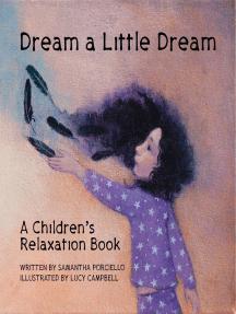 Dream a Little Dream: A Children's Relaxation Book