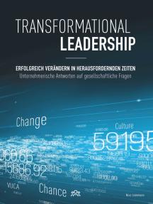 Transformational Leadership: Erfolgreich verändern in herausfordernden Zeiten