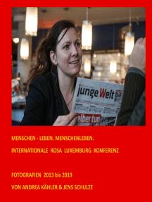 Menschen - leben. Menschenleben.: INTERNATIONALE ROSA LUXEMBURG KONFERENZ