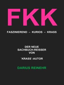 FKK: Faszinierend - Kurios - Krass