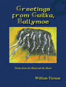 Greetings from Guilka, Ballymoe: Poems from the Head and the Heart