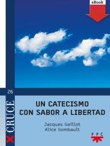 Un catecismo con sabor a libertad