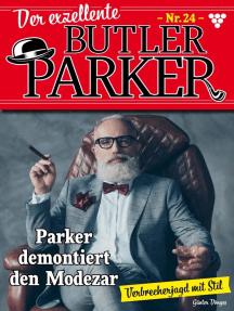 Der exzellente Butler Parker 24 – Kriminalroman: Parker demontiert den Modezar