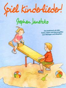 Spiel Kinderlieder!: Das Liederbuch mit allen Texten, Noten und Gitarrengriffen zum Mitsingen und Mitspielen