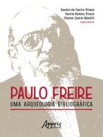 Paulo Freire: Uma Arqueologia Bibliográfica