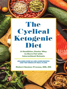 The Cyclical Ketogenic Diet: A Healthier, Easier Way to Burn Fat with Intermittent Ketosis