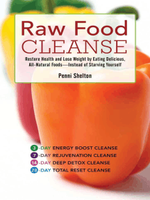 Raw Food Cleanse: Restore Health and Lose Weight by Eating Delicious, All-Natural Foods ? Instead of Starving Yourself
