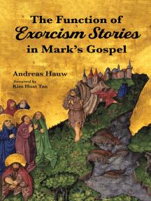 The Function of Exorcism Stories in Mark's Gospel