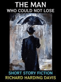 The Man Who Could Not Lose: Short Story Fiction