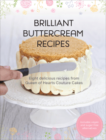 Brilliant Buttercream Recipes: Eight Delicious Recipes from Queen of Hearts Couture Cakes