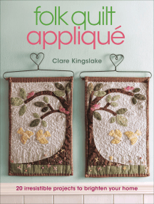 Folk Quilt Appliqué: 20 Irresistable Projects to Brighten Your Home