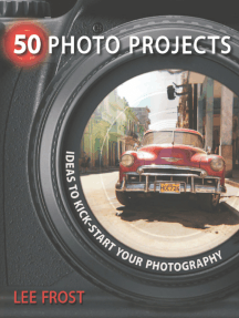 50 Photo Projects: Ideas to Kickstart Your Photography