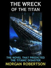 The Wreck of the Titan: The Novel that Predicted the Titanic Disaster