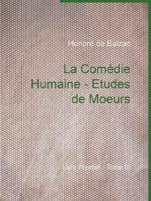 La Comédie Humaine - Etudes de Moeurs: Livre Premier - Tome III