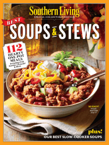 SOUTHERN LIVING Best Soups & Stews: 112 Hearty One-Pot Meals
