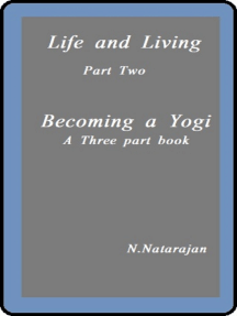 Life And Living: Part Two . Becoming A Yogi