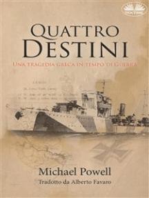 Quattro Destini: Una Tragedia Greca In Tempo Di Guerra