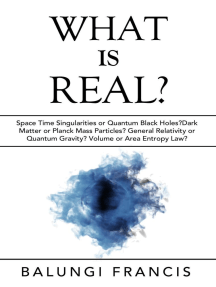 What is Real?:Space Time Singularities or Quantum Black Holes?Dark Matter or Planck Mass Particles? General Relativity or Quantum Gravity? Volume or Area Entropy Law?: Beyond Einstein, #10