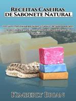 Receitas Caseiras de Sabonete Natural