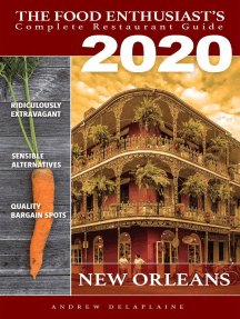 New Orleans - 2020: The Food Enthusiast's Complete Restaurant Guide