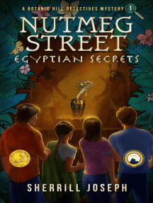 Nutmeg Street: Egyptian Secrets: The Botanic Hill Detectives Mysteries, #1