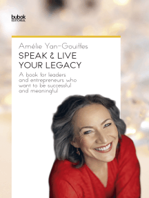 Speak & live Your Legacy: A book for leaders and entrepreneurs who want to be successful and meaningful