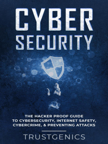 Cybersecurity: The Hacker Proof Guide To Cybersecurity, Internet Safety, Cybercrime, & Preventing Attacks