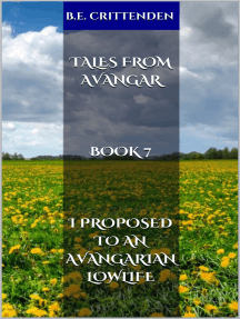 Tales from Avangar Book 7 I Proposed to an Avangarian Lowlife