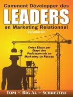 Comment Développer des Leaders en Marketing Relationnel Volume Un : Créez Étape par Étape des Professionnels en Marketing de Réseau
