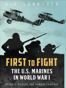 First to Fight: The U.S. Marines in World War I