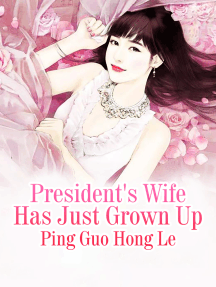 President's Wife Has Just Grown Up: Volume 2