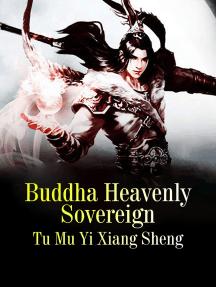 Buddha Heavenly Sovereign: Volume 1