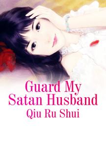 Guard My Satan Husband: Volume 1
