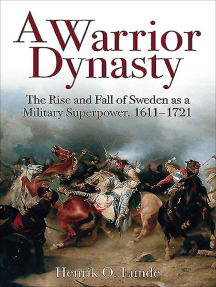 A Warrior Dynasty: The Rise and Decline of Sweden as a Military Superpower