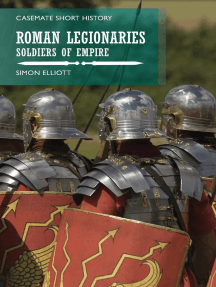 Roman Legionaries: Soldiers of Empire
