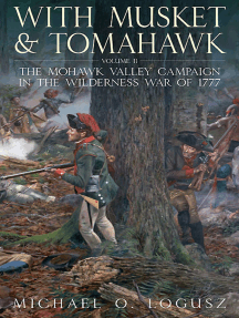 With Musket & Tomahawk: The Mohawk Valley Campaign in the Wilderness War of 1777