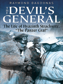 """The Devil's General: The Life of Hyazinth Graf Strachwitz, """"The Panzer Graf"""""""