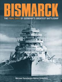 Bismarck: The Final Days of Germany's Greatest Battleship