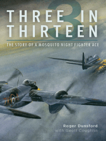 Three in Thirteen: The Story of a Mosquito Night Fighter Ace