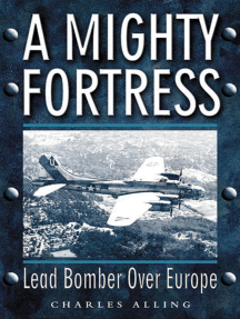 A Mighty Fortress: Lead Bomber Over Europe