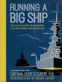 Running a Big Ship: The Classic Guide to Commanding A Second World War Battleship